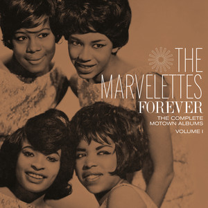 Forever: The Complete Motown Albums, Volume 1 - The Marvelettes