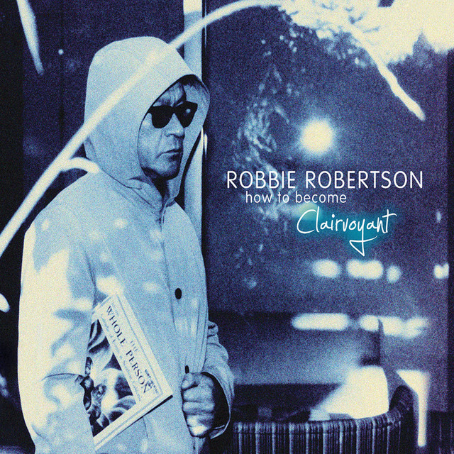 Robbie Robertson How To Become Clairvoyant (Deluxe) album cover