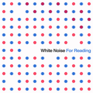White Noise for Reading: Sound Masking & Relaxation Collection for Increased Concentration & Blocking Out the World Albumcover