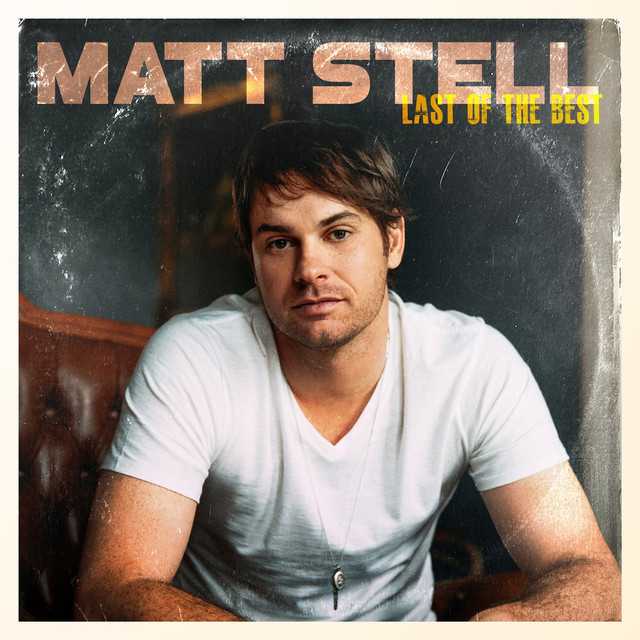 Matt Stell Prayed For You: Last Of The Best By Matt Stell On Spotify
