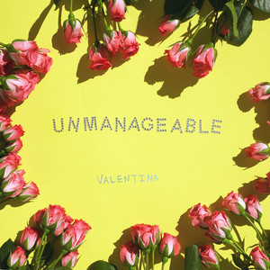 Valentina – Unmanageable (2019) Download