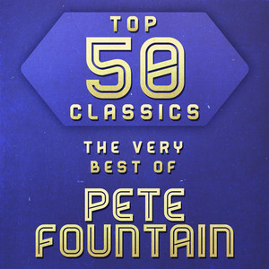 Top 50 Classics - The Very Best of Pete Fountain album
