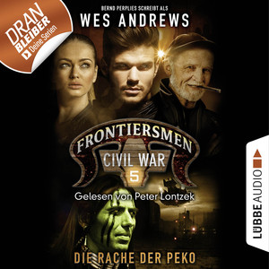 Frontiersmen: Civil War, Folge 5: Die Rache der Peko (Ungekürzt) Hörbuch kostenlos