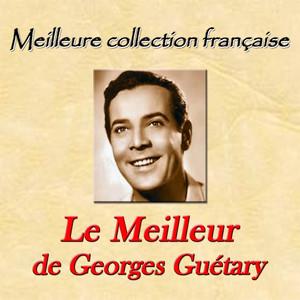 Meilleure collection française: le meilleur de Georges Guétary