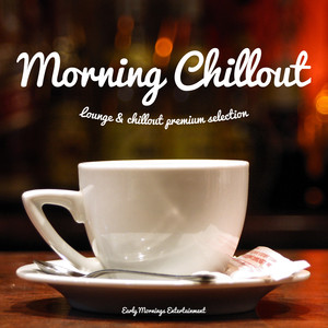 Morning Chill Out (Lounge & Chillout Premium Selection) Albumcover