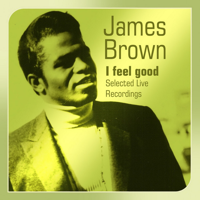 I Feel Good by James Brown on Spotify