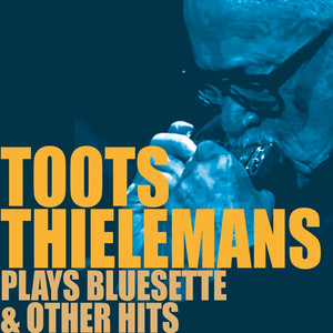 Toots Thielemans You Stepped Out of a Dream cover