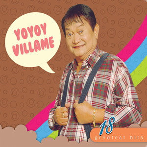 18 greatest hits yoyoy villame - Yoyoy Villame