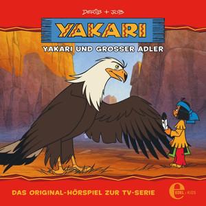 Folge 1: Yakari und Großer Adler (Das Original-Hörspiel zur TV-Serie) Audiobook
