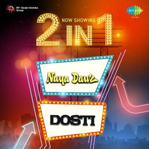 2 in 1: Naya Daur and Dosti album