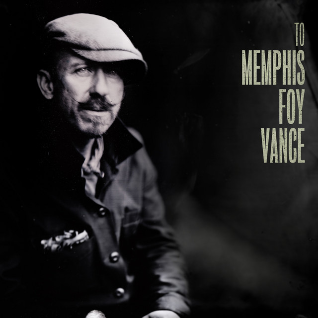 Album cover for To Memphis by Foy Vance