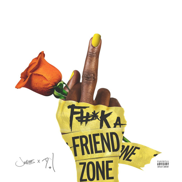 Album cover for Fuck a Friendzone by Jacquees, Dej Loaf