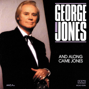 And Along Came Jones - George Jones