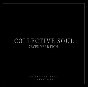 7even Year Itch Collective Soul Greatest Hits 1994-2001 Albumcover