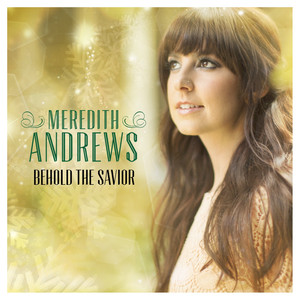 Meredith Andrews He Has Come for Us (God Rest Ye Merry Gentlemen) cover