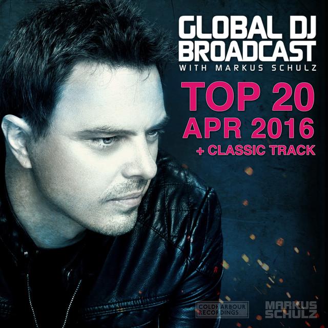 Global DJ Broadcast - Top 20 April 2016