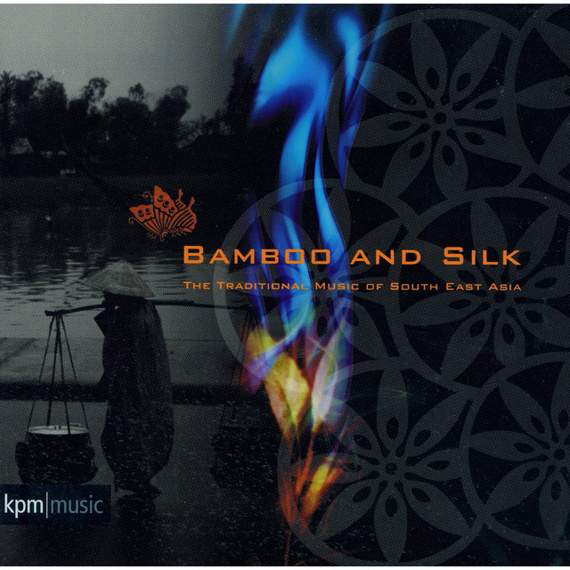 Bamboo and Silk - Traditional Music of South East Asia by