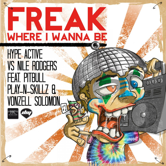 Freak (Where I Wanna Be) [Hype Active Vs Nile Rodgers]