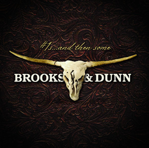 #1s ... and then some - Brooks And Dunn