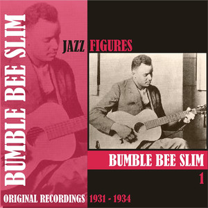Jazz Figures / Bumble Bee Slim, (1931 - 1934), Volume 1