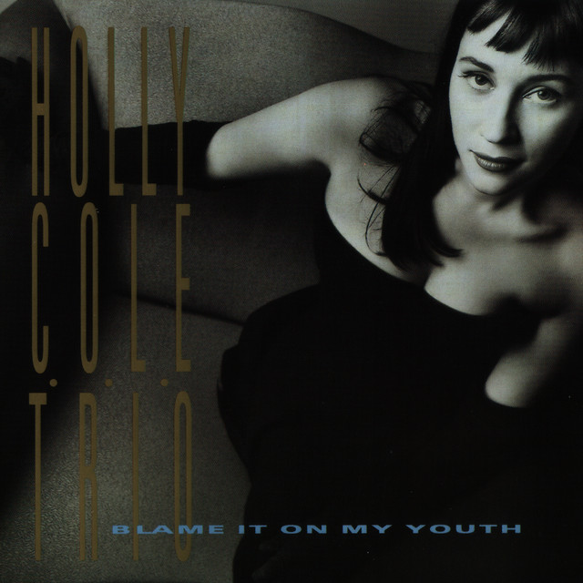 Holly Cole Trio Blame It On My Youth album cover