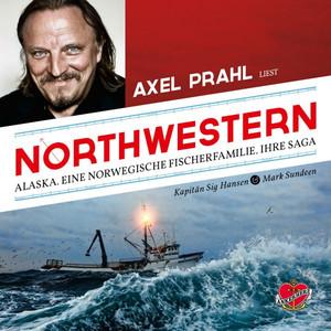 Northwestern - Das Hörbuch (Alaska. Eine norwegische Fischerfamilie. Ihre Saga) Audiobook