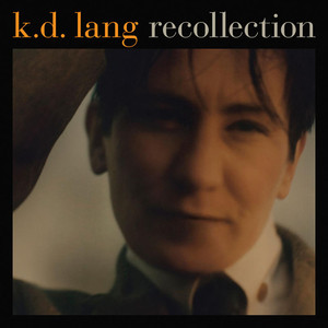 Recollection - K.D Lang