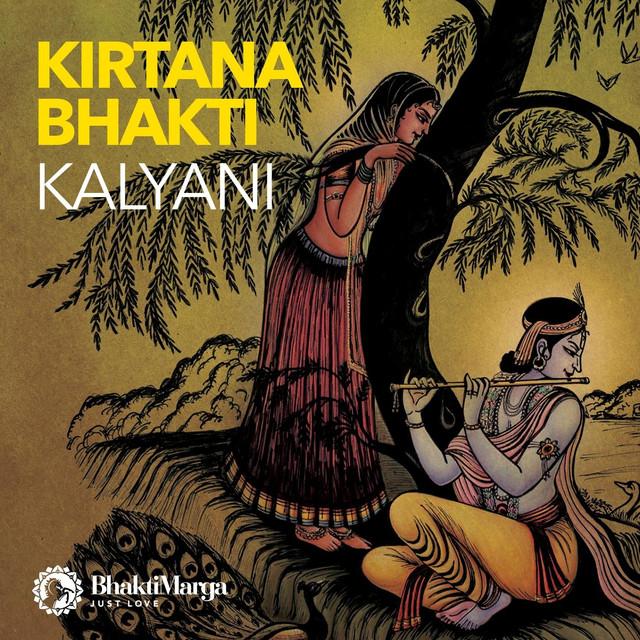 Kalyani: Kirtana Bhakti - Bhakti Marga