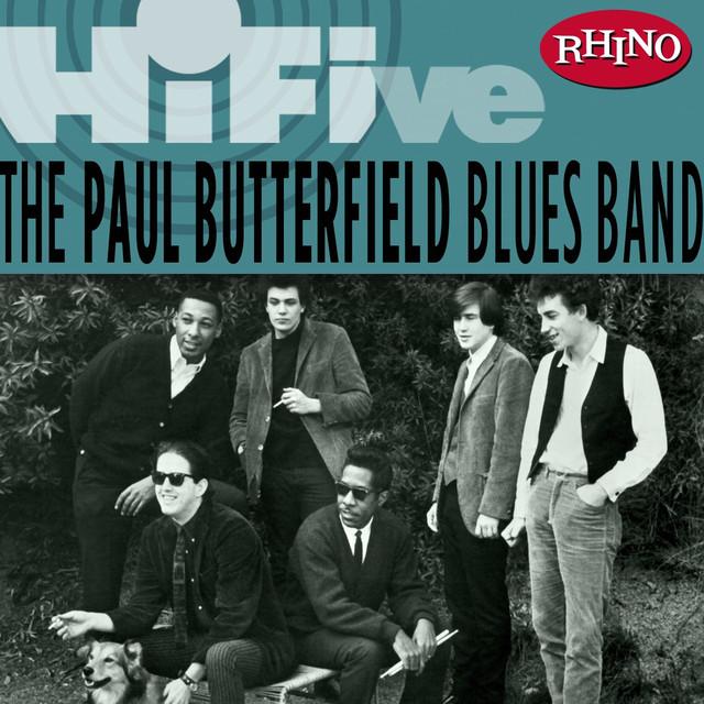 Rhino Hi-Five - The Paul Butterfield Blues Band