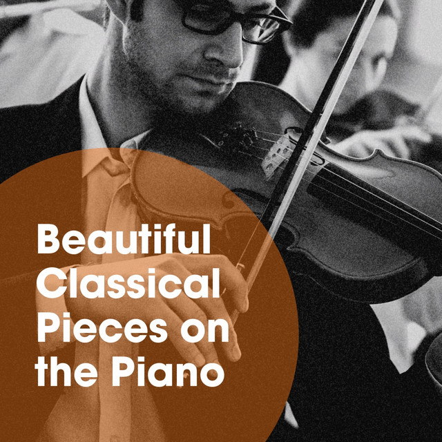 Beautiful Classical Pieces on the Piano by Classical Music