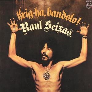 """""""Krig-Ha, Bandolo"""" - Raul Seixas"""
