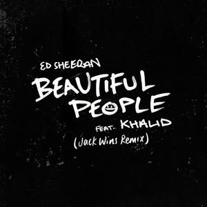 Ed Sheeran, Khalid, Jack Wins - Beautiful People (feat. Khalid) [Jack Wins Remix]