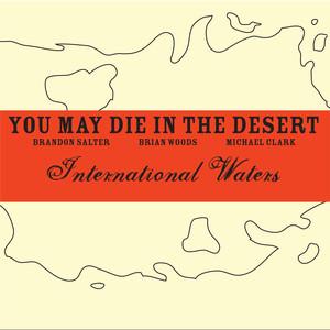 You May Die in the Desert