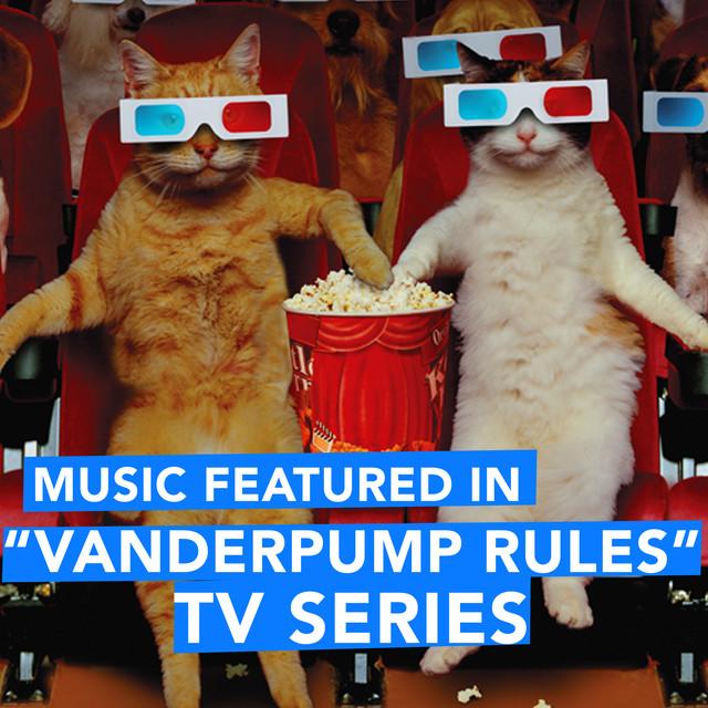 """Music Featured in """"Vanderpump Rules"""" TV Series"""