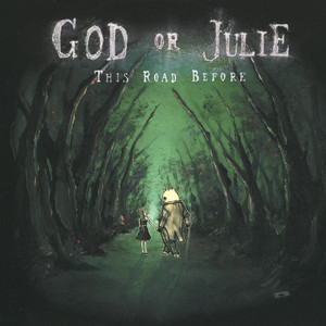 This Road Before - God Or Julie