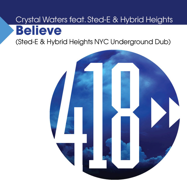 Believe (Sted-E & Hybrid Heights NYC Underground Dub)