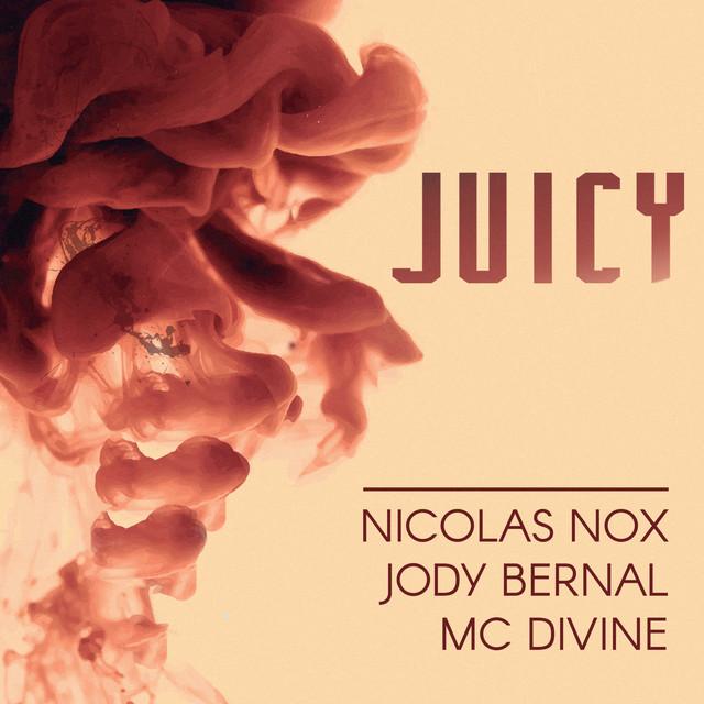 Jody Bernal & Nicolas Nox & Divine - Juicy