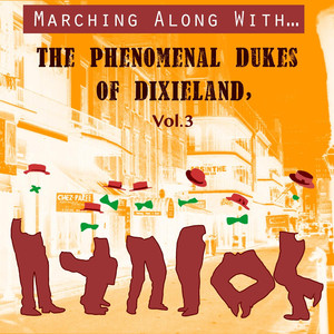 Marching Along With… The Phenomenal Dukes Of Dixieland, Vol. 3 album