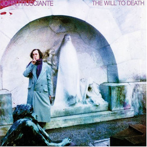 The Will To Death - John Frusciante