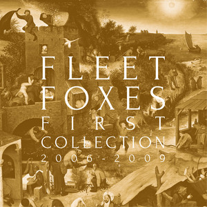 Fleet Foxes - First Collection 2006 – 2009