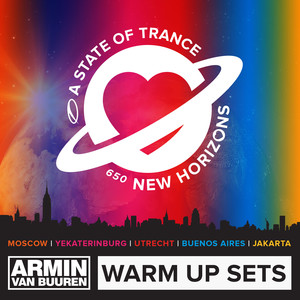 A State of Trance 650 (Warm Up Sets) [Moscow, Yekaterinburg, Utrecht, Buenos Aires & Jakarta] [Unmixed] Albumcover