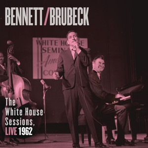 Bennett & Brubeck: The White House Sessions, Live 1962 album