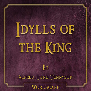 Idylls of the King (By Alfred, Lord Tennyson)