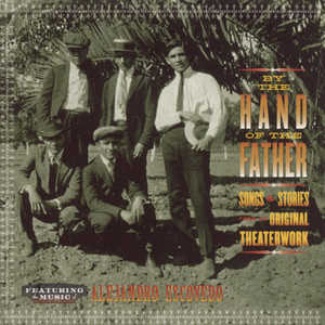 By the Hand of the Father (Songs & Stories from the Original Theaterwork)