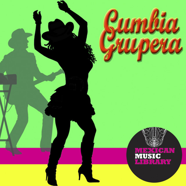 Cumbia Grupera by Mexican Music Factory on Spotify