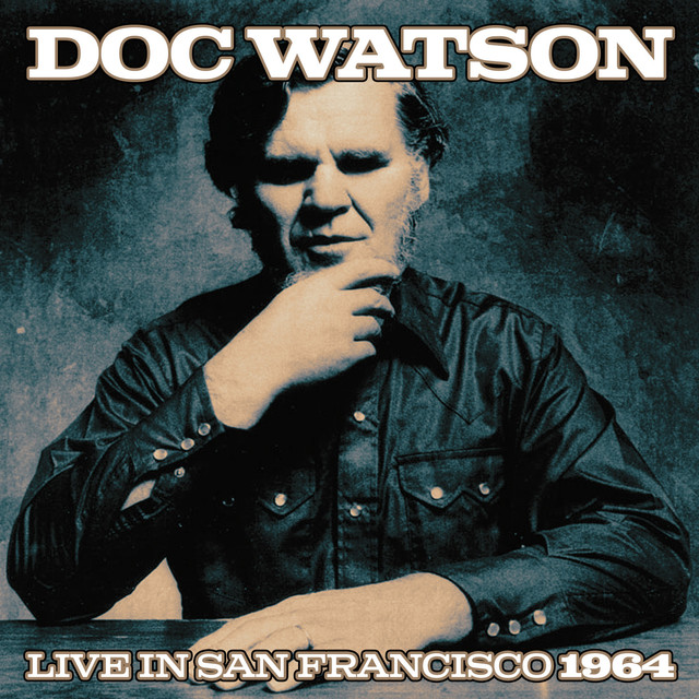 Doc Watson Live In San Francisco 1964