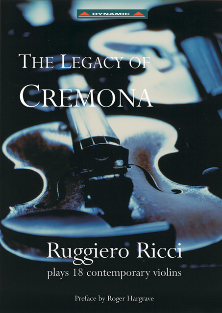 Ricci, Ruggiero: Legacy of Cremona (The) - Ruggiero Ricci Plays 18 Contemporary Violins Albumcover