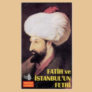 Fatih ve İstanbul'un Fethi Albümü