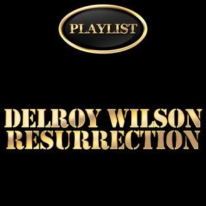 Delroy Wilson Resurrection Playlist album