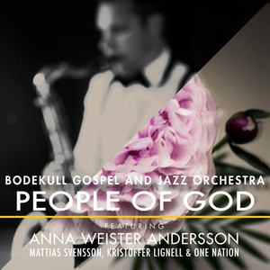 Bodekull Gospel & Jazz Orchestra, People of God på Spotify